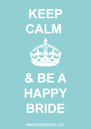 keep-calm-and-be-a-happy-bride