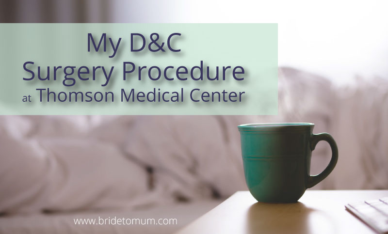 My-D&C-surgery-procedure-at-Thomson-Medical-Center